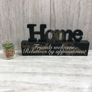 """Home """"Friends Welcome Relatives By Appointment"""""""